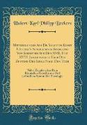 Mittheilungen Aus Dr. Valentin Ernst Löscher's Auserlesener Sammlung Von Schriften Aus Dem XVII. Und XVIII. Jahrhunderte Über Den Zustand Der Seele Nach Dem Tode
