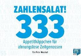 Zahlensalat! 333 Appetithäppchen für ahnungslose Zeitgenossen
