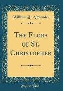 The Flora of St. Christopher (Classic Reprint)
