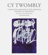 Cy Twombly. Paintings - Catalogue Raisonné Vol. VII - Addendum