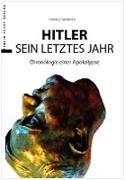 Hitler - Das letzte Jahr