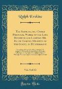 The Sermons, and Other Practical Works, of the Late Reverend and Learned Mr. Ralph Erskine, Minister of the Gospel in Dunfermline, Vol. 4 of 10