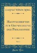 Hauptschriften zur Grundlegung der Philosophie, Vol. 2 (Classic Reprint)