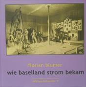 Wie Baselland Strom bekam