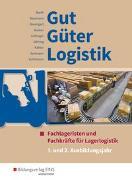 Gut - Güter - Logistik / Gut - Güter - Logistik: Fachlageristen und Fachkräfte für Lagerlogistik