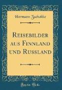 Reisebilder aus Finnland und Russland (Classic Reprint)