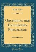 Grundriss der Englischen Philologie (Classic Reprint)