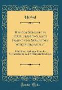 Hesiods Gedichte in Ihrer Ursprünglichen Fassung und Sprachform Wiederhergestellt