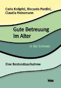 Gute Betreuung im Alter in der Schweiz