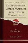 De Xenophontis Commentariorum Socraticorum Compositione (Classic Reprint)