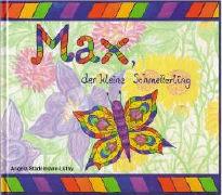 Max, der kleine Schmetterling ...und seine Freunde