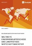 Weltweite Einkommensunterschiede und langfristiges Wirtschaftswachstum. Erklärungsansätze der Wachstumstheorie