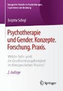 Psychotherapie und Gender. Konzepte. Forschung. Praxis