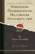 Streffleurs Österreichische Militärische Zeitschrift, 1906, Vol. 1 (Classic Reprint)
