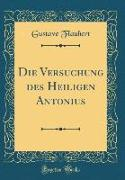 Die Versuchung des Heiligen Antonius (Classic Reprint)