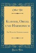 Klavier, Orgel und Harmonium