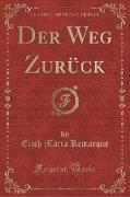 Der Weg Zurück (Classic Reprint)