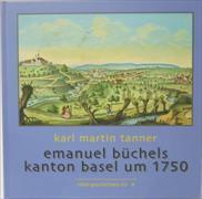 Emanuel Büchels Kanton Basel um 1750