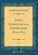 Josef Schreyvogels Tagebücher, 1810-1823, Vol. 1 (Classic Reprint)