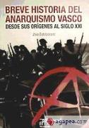 Breve historia del anarquismo vasco : desde sus orígenes al siglo XXI
