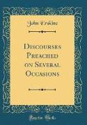Discourses Preached on Several Occasions (Classic Reprint)