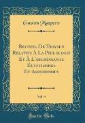Recueil De Travaux Relatifs À La Philologie Et À L'archéologie Égyptiennes Et Assyriennes, Vol. 4 (Classic Reprint)