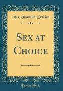 Sex at Choice (Classic Reprint)