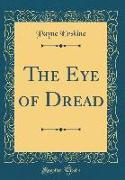 The Eye of Dread (Classic Reprint)