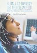 El TDAH y los transtornos de neurodesarrollo : un viaje de las sombras a la luz en unos cuantos capítulos