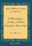 A Memorial of Rev. A Man Greatly Beloved (Classic Reprint)
