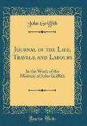Journal of the Life, Travels, and Labours