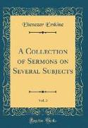 A Collection of Sermons on Several Subjects, Vol. 3 (Classic Reprint)
