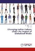 Changing Indian Culture under the impact of Globalized Media