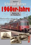 Schweizer Bahnen - 1960er-Jahre