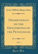 Dissertations on the Genuineness of the Pentateuch, Vol. 2 (Classic Reprint)