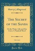 The Secret of the Sands, Vol. 2 of 2