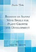 Bioassay of Alpine Mine Spoils for Plant Growth and Development (Classic Reprint)