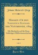 Magazin für den Neuesten Zustand der Naturkunde, 1804, Vol. 8