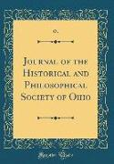 Journal of the Historical and Philosophical Society of Ohio (Classic Reprint)