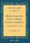 Reminiscences, Forty-Three Years in America