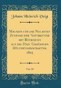 Magazin für das Neuesten Zustand der Naturkunde mit Rücksicht auf die Dazu Gehörigen Hülfswissenschaften, 1805, Vol. 10 (Classic Reprint)