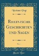 Rheinische Geschichten und Sagen, Vol. 1 (Classic Reprint)