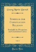 Symbolik der Christlichen Religion, Vol. 1