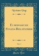 Europaische Staats-Relationen, Vol. 2 (Classic Reprint)