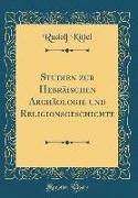 Studien zur Hebräischen Archäologie und Religionsgeschichte (Classic Reprint)