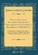 Daniel Gottfried Schrebers Historische, Physische Und Öconomische Beschreibung Des Waidtes