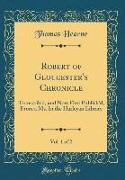 Robert of Gloucester's Chronicle, Vol. 1 of 2