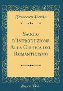 Saggio d'Introduzione Alla Critica del Romanticismo (Classic Reprint)