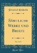Sämtliche Werke und Briefe, Vol. 3 of 5 (Classic Reprint)