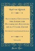 Allgemeine Geschichte vom Anfang der Historischen Kenntniss bis auf Unsere Zeiten, Vol. 6 of 11
